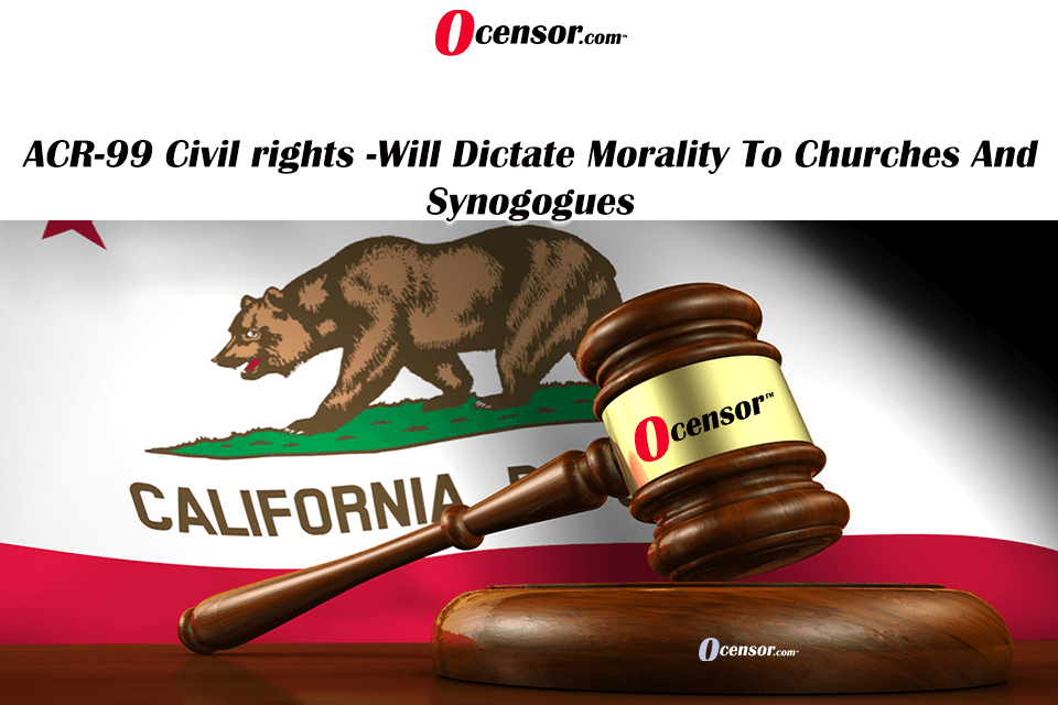 California Has Bill That Will Dictate Morality To Churches And Synogogues