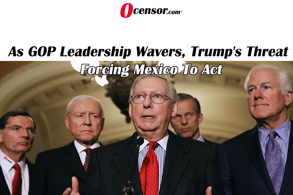 As GOP Leadership Wavers, Trump's Threat Forcing Mexico To Act