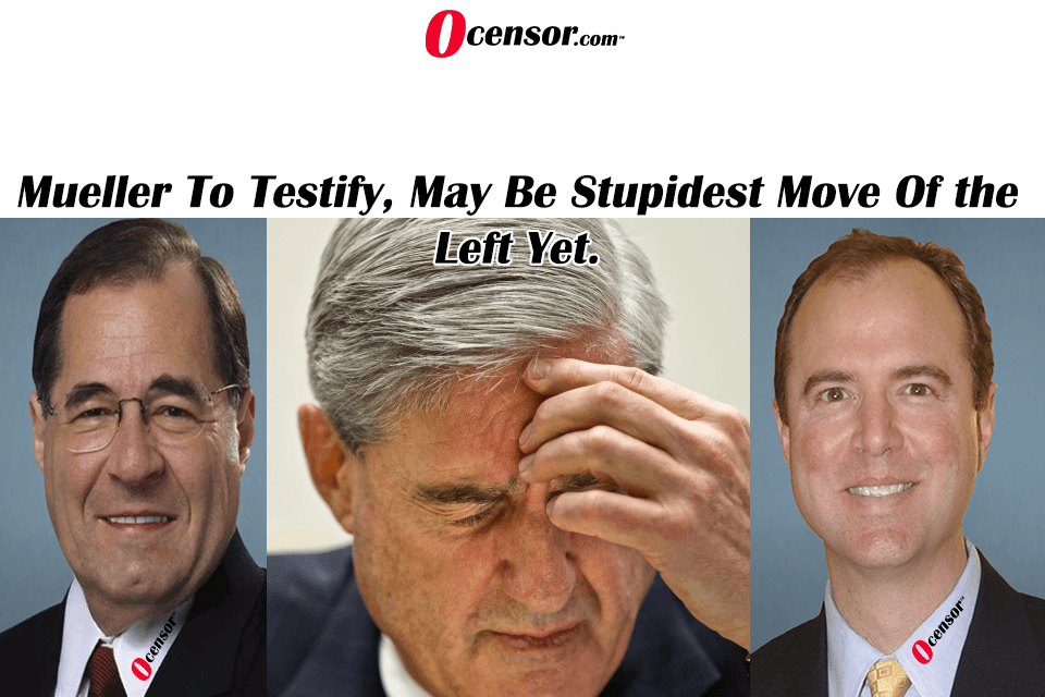 Mueller To Testify, May Be Stupidest Move Of the Left Yet.
