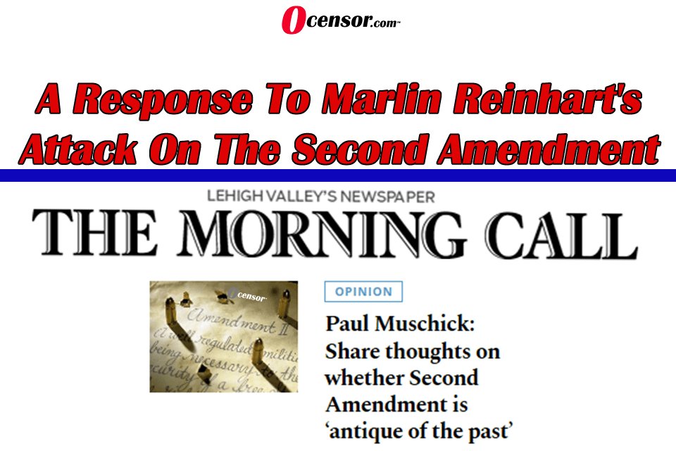 A Response To Marlin Reinhart's Attack On The Second Amendment.