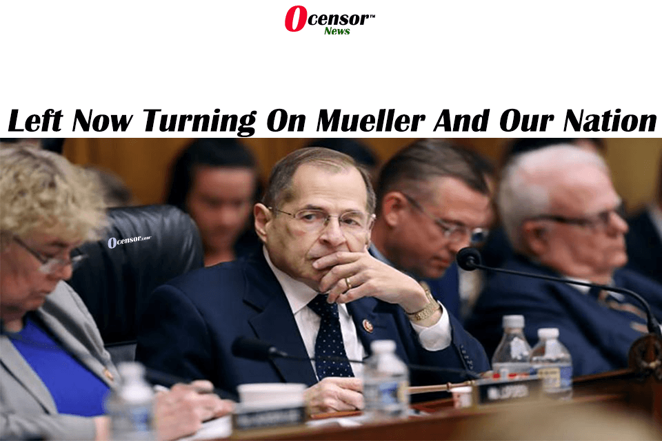 Left Now Turning On Mueller And Our Nation