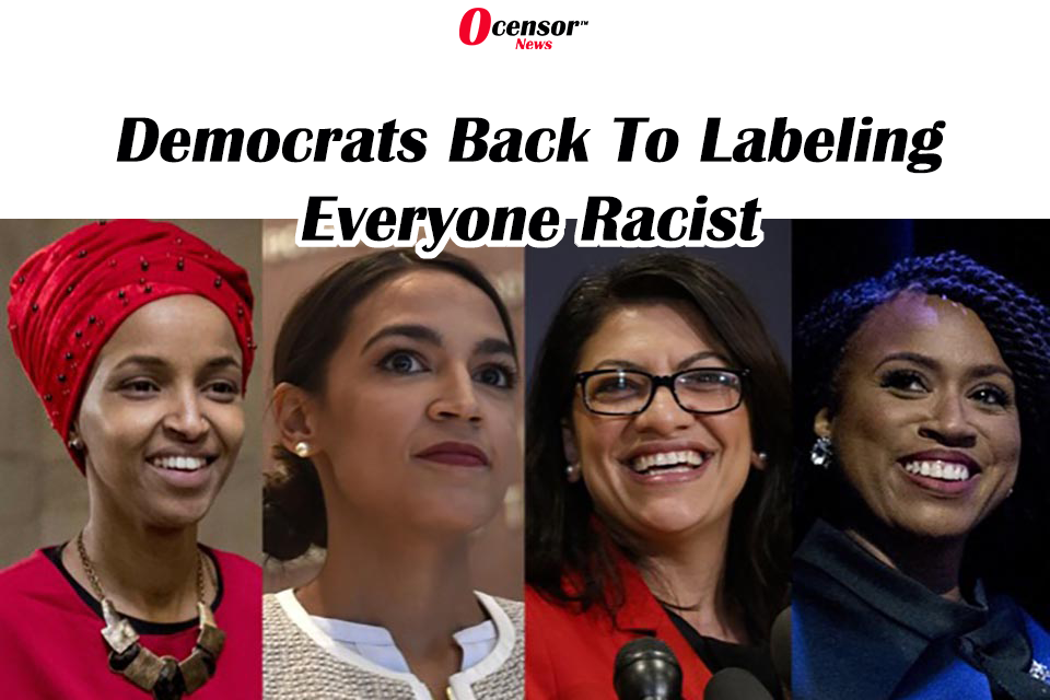 Democrats Back To Labeling Everyone Racist.