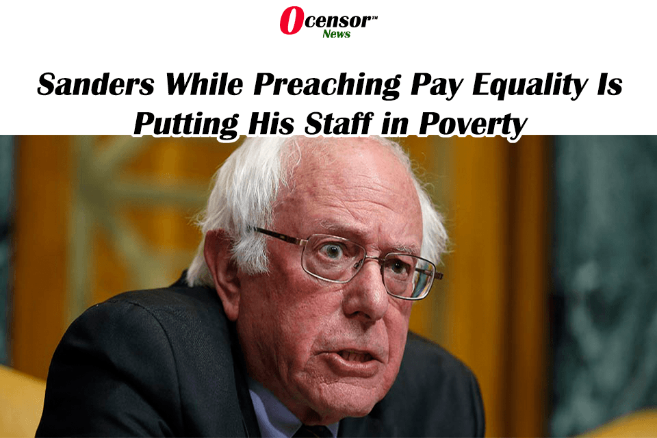 Sanders While Preaching Pay Equality Is Putting His Staff in Poverty