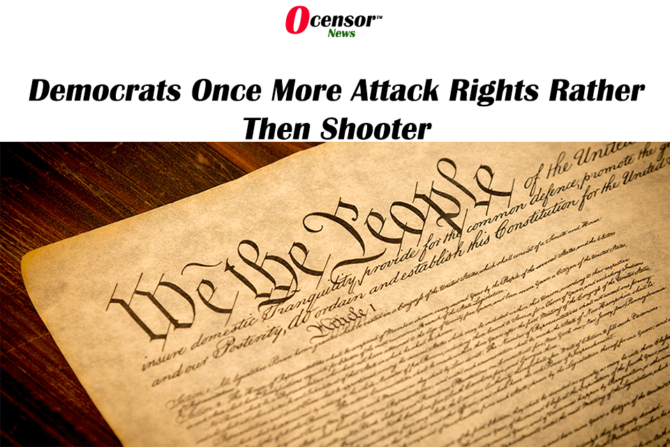 Democrats Once More Attack Rights Rather Then Shooter
