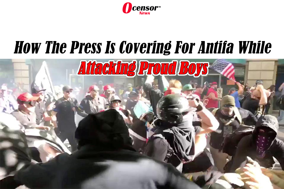 How The Press Is Covering For Antifa While Attacking Proud Boys
