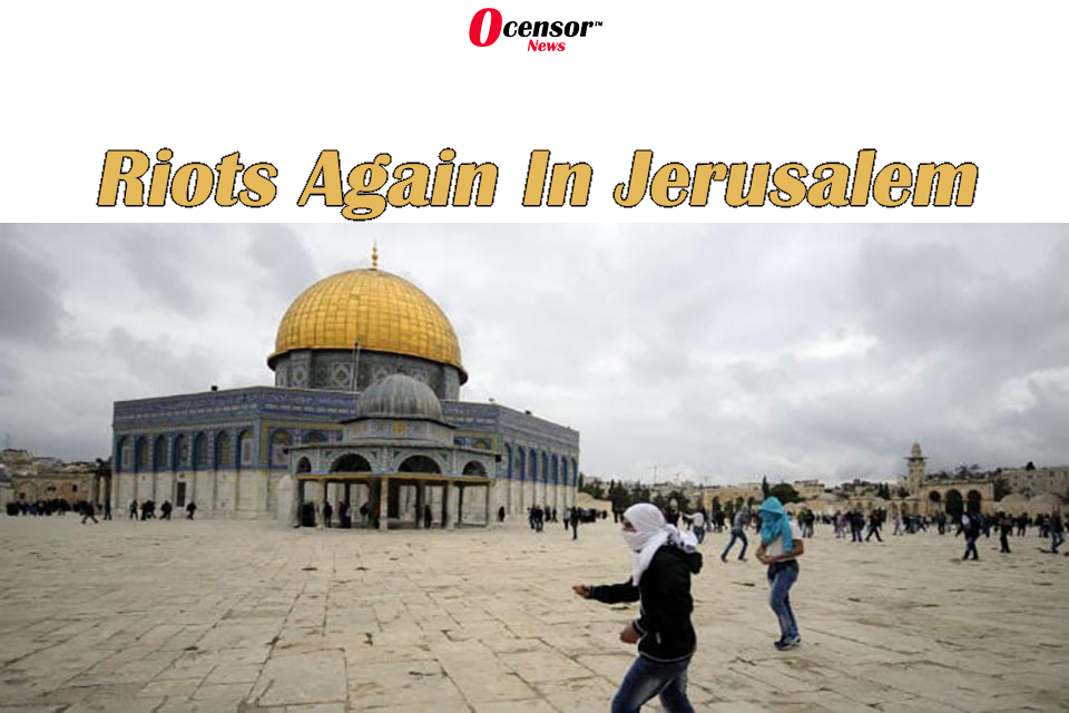 Riots Again In Jerusalem