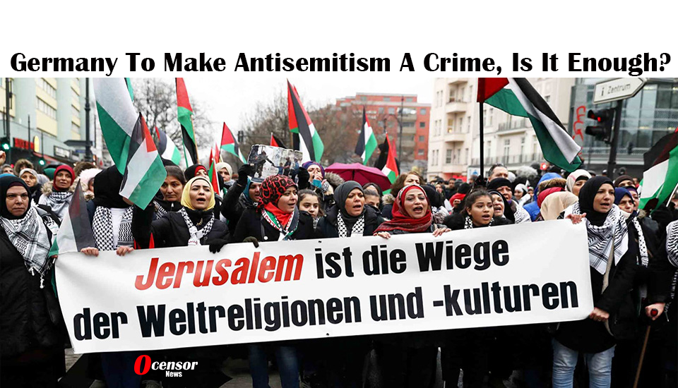 Germany To Make Antisemitism A Crime, Is It Enough?